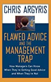 Buy Flawed Advice and the Management Trap: How Managers Can Know When They're Getting Good Advice and When They're Not from Amazon