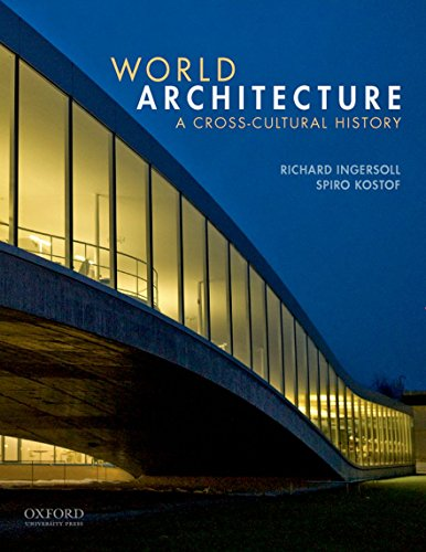 World Architecture: A Cross-Cultural History - Richard Ingersoll, Spiro Kostof