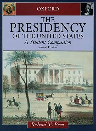 PDF The Presidency of the United States A Student Companion Oxford Student Companions to American Government 2nd Edition