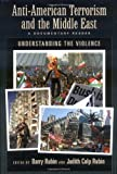Everything Terrorism Book: Anti-American Terrorism and the Middle East: A Documentary Reader