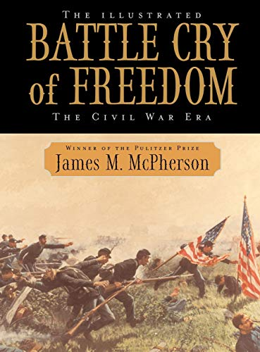 Buy the book The Illustrated Battle Cry of Freedom : The Civil War Era by James M. McPherson