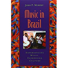 Music in Brazil : Experiencing Music, Expressing Culture Includes CD (Global Music Series)