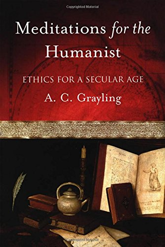 Meditations for the Humanist, by Grayling, A.C.