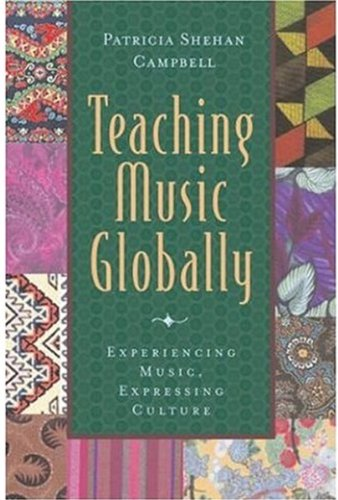 Teaching Music Globally & Thinking Musically: Experiencing Music, Expressing Culture Package: Includes 2 books, 1 CD (Global Music Series), Campbell, Patricia Shehan; Wade, Bonnie C.