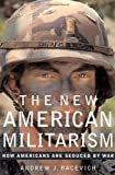 The New American Militarism: How Americans Are Seduced By War - book cover picture