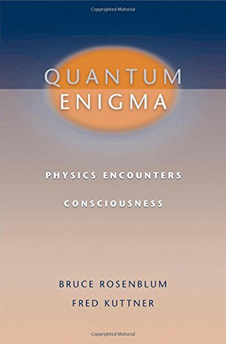 Buy the book Bruce Rosenblum and Fred Kuttner , Quantum Enigma : Physics Encounters Consciousness