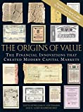 Buy The Origins of Value : The Financial Innovations that Created Modern Capital Markets from Amazon