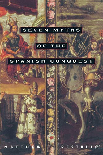 Seven Myths of the Spanish Conquest Book Cover Picture