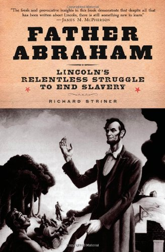 PDF Father Abraham Lincoln s Relentless Struggle to End Slavery