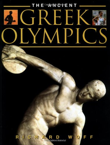 a review of the ancient greek olympics Power games: ritual and rivalry at the ancient greek olympics power games: ritual and rivalry at the ancient greek olympics book review classical.