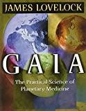 Gaia: The Practical Science of Planetary Medicine by J. E. Lovelock
