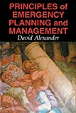 Principles of Emergency Planning and Management by David Alexander, Alexander