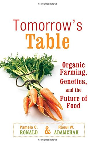 Tomorrow's Table: Organic Farming, Genetics, and the Future of Food, Ronald, Pamela C.; Adamchak, R. W.