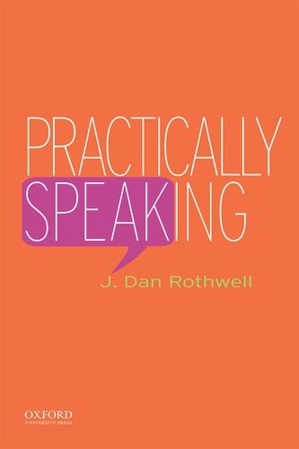 Practically Speaking, Dan Rothwell, J.