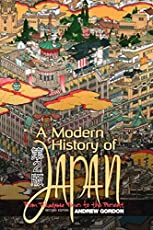 A Modern History of Japan: From Tokugawa Times to the Present by Andrew Gordon