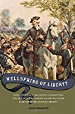 Wellspring of Liberty: How Virginia's Religious Dissenters Helped Win the American Revolution  book cover