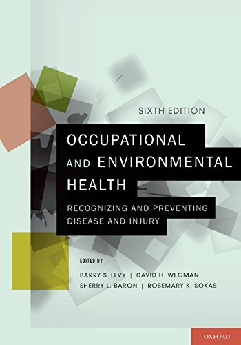 Occupational and Environmental Health: Recognizing and Preventing Disease and Injury - Barry S. Levy, David H. Wegman, Sherry L. Baron, Rosemary K. Sokas