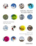 Social policy in Australia : understanding for action / edited by Alison McClelland and Paul Smyth.