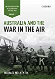Australia and the War in the Air: Volume I - The Centenary History of Australia and the Great War