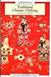 Traditional Chinese Clothing : in Hong Kong and South China, 1840-1980 (Images of Asia) by Valery M. Garrett