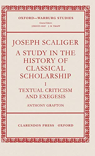 Joseph Scaliger: A Study in the History of Classical Scholarship