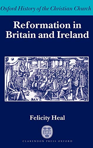 Reformation in Britain and Ireland Oxford History of the Christian Church