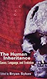 The Human Inheritance: Genes, Language, and Evolution by Bryan Sykes (Editor), Brian Sykes (Editor)