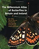 The Millennium Atlas of Butterflies in Britain and Ireland