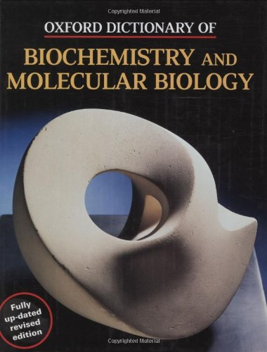 Oxford Dictionary of Biochemistry and Molecular Biology by A. D. (Anthony) Smith