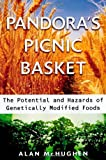 Pandora's Picnic Basket : The Potential and Hazards of Genetically Modified Foods - book cover picture