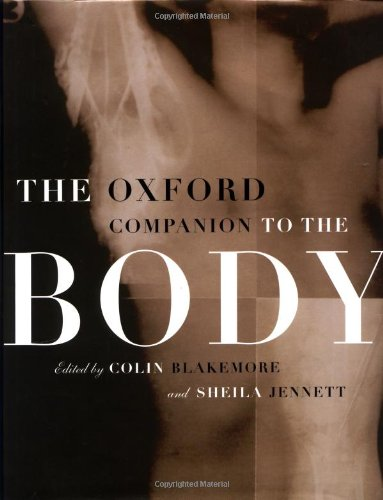 The Oxford Companion to the Body, by Blakemore, C. and S. Jennett (Eds.)