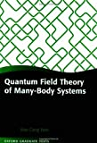 Quantum Field Theory Of Many-body Systems: From The Origin Of Sound To An Origin Of Light And Electrons (Oxford Graduate Texts) by Xiao-Gang Wen (Hardcover)