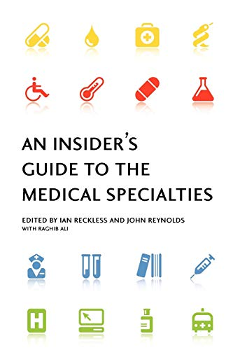 AN INSIDER*S GUIDE TO THE MEDICAL SPECIALTIES