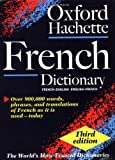Oxford-Hachette French Dictionary: French-English English-French