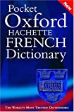 Pocket Oxford-Hachette French Dictionary: French/English English/French (DICTIONARY)