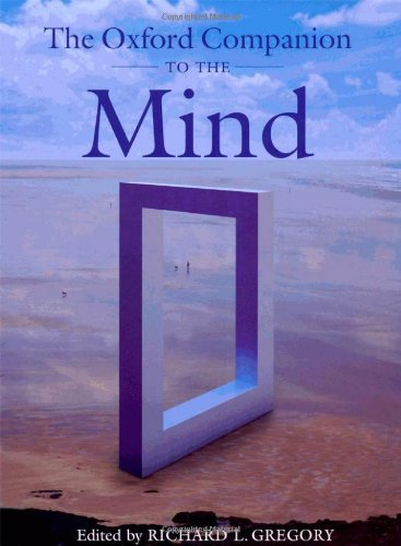 The Oxford Companion to the Mind, by Gregory, R