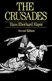 The Crusades - by Hans Eberhard Mayer, John Gillingham (Translator)