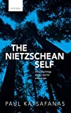 The Nietzschean Self by Paul Katsafanas