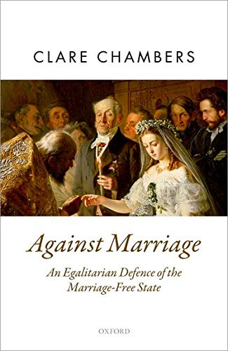 Against Marriage by Clare Chambers