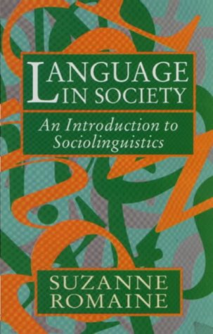 Language in Society: An Introduction to Sociolinguistics, Suzanne Romaine