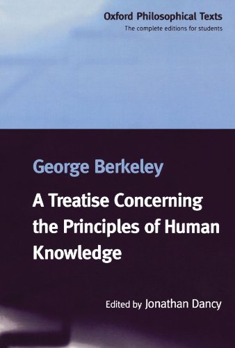 A Treatise Concerning the Principles of Human Knowledge (Oxford Philosophical Texts) by George Berkeley, Jonathan Dancy