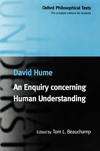 An Enquiry Concerning Human Understanding (Oxford Philosophical Texts) by David Hume, Tom L. Beauchamp