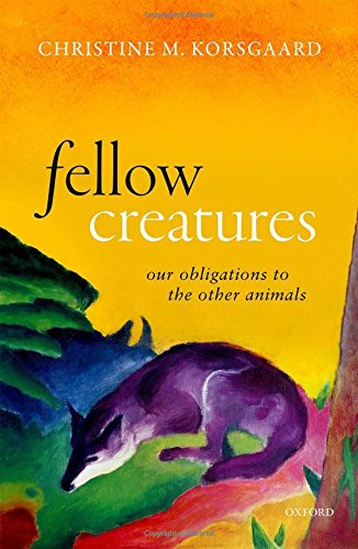 Fellow Creatures by  Christine M. Korsgaard