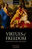 The Virtues of Freedom by Paul Guyer