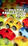 The Multiple Realization Book by Thomas W. Polger and Lawrence A. Shapiro