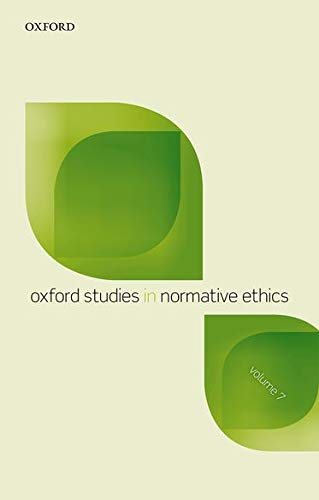Oxford Studies in Normative Ethics, Volume 7 by Mark C Timmons (Editor)