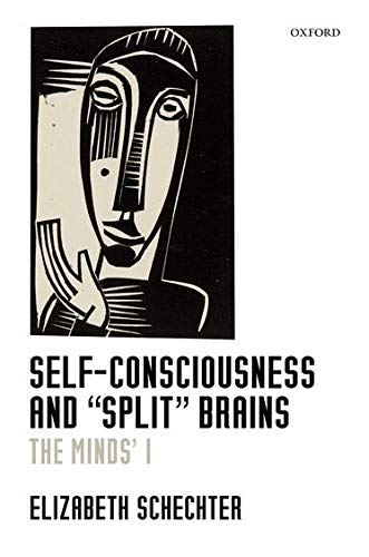 Self-Consciousness and 'Split' Brains by Elizabeth Schechter