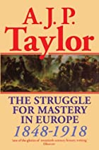 The struggle for mastery in europe 1848-1918