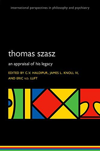 Thomas Szasz by  C.V. Haldipur, James L. Knoll IV, and Eric v.d. Luft (Editors)