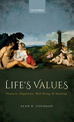 Life's Values by Alan H. Goldman